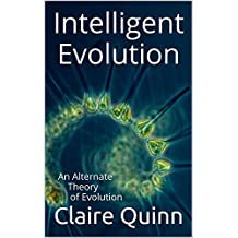 Intelligent Evolution: An Alternate Theory of Evolution