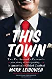 This Town, Mark Leibovich, 0399161309