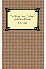 The Waste Land, Prufrock and Other Poems Kindle Edition