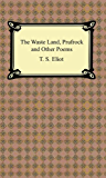 The Waste Land, Prufrock and Other Poems (English Edition)