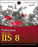 img - for Professional Microsoft IIS 8 by Kenneth Schaefer (2012-11-28) book / textbook / text book