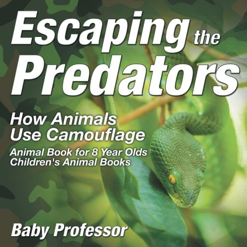 Escaping the Predators : How Animals Use Camouflage - Animal Book for 8 Year Olds | Children's Animal Books