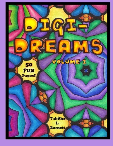 Digi-Dreams: Simple Patterns, Mandalas and Abstract Coloring Pages (Volume 1)
