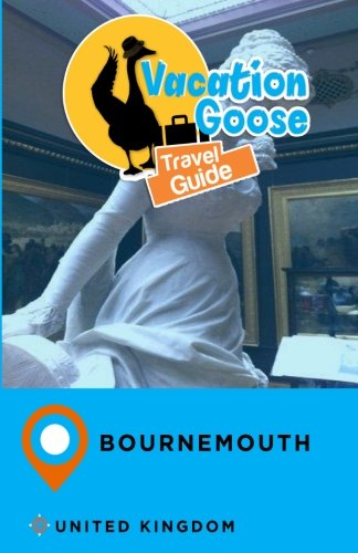 Vacation Goose Travel Guide Bournemouth United Kingdom