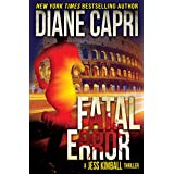 Fatal Error: Action Adventure Thriller with Heart Pounding Suspense in Italy (The Jess Kimball Thrillers Series Book 4)