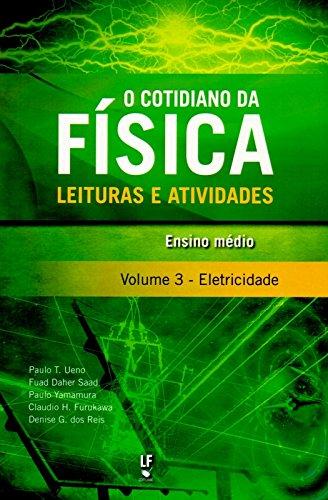 O Cotidiano da Física. Leituras e Atividades. Eletricidade - Volume 3