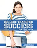 College Transfer Success: Making a Smooth Transition, Third Edition