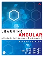 Learning Angular: A Hands-On Guide to Angular 2 and Angular 4, 2nd Edition Front Cover