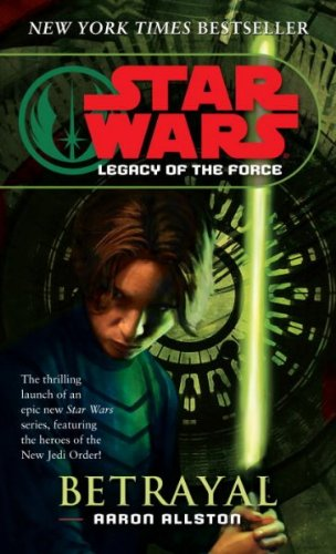 Read Online Star Wars Legacy of the Force: Betrayal PDF
