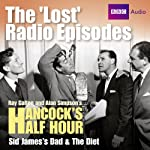 Hancock: The Lost Radio Episodes: Sid James' Dad & The Diet | Ray Galton,Alan Simpson