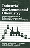 Industrial Environmental Chemistry : Waste Minimization in Industrial Processes and Remediation of Hazardous Waste, , 0306443031