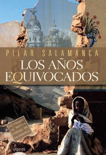 Los anos equivocados / The Wrong Years (Algaida Literaria / Algaida Literary) (Spanish Edition)