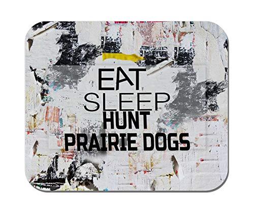 (Makoroni - EAT Sleep Hunt Prairie Dogs Hunting Hunter - Non-Slip Rubber Mousepad, Gaming Office Mousepad)