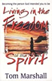 Living in the Freedom of the Spirit, Tom Marshall, 185240292X