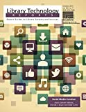img - for Social Media Curation (Library Technology Reports, October 2014) book / textbook / text book