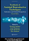 Textbook of Assisted Reproductive Techniques, , 184184313X