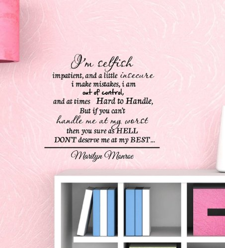 Im selfish impatient, and a little insecure, I make mistakes, I am out of control, and at times hard to handle , but if you can't handle me at my worst then you sure as HELL DON'T deserve me at my BEST. Marilyn Monroe. Vinyl wall art Inspirational quotes and saying home decor decal sticker