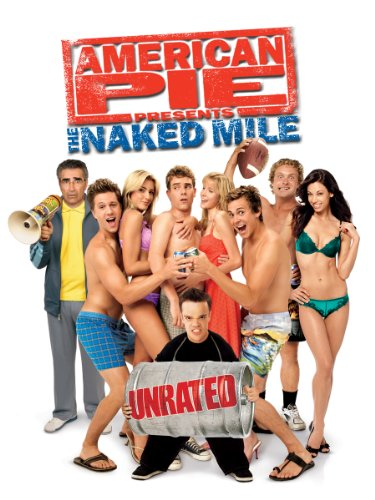 American Pie Presents  The Naked Mile  Unrated