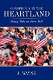 Conspiracy in the Heartland, J. Wayne, 1452081174