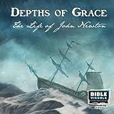 Depths of Grace: The Life of John Newton