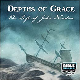 Depths of Grace: The Life of John Newton