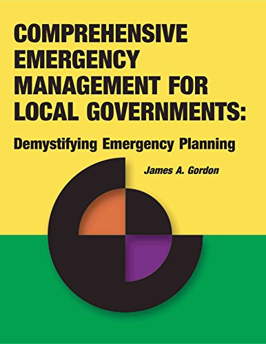 Comprehensive Emergency Management for Local Governments:: Demystifying Emergency Planning (Best Crisis Management Examples)