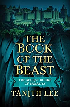 The Book of the Beast (The Secret Books of Paradys) by [Lee, Tanith]