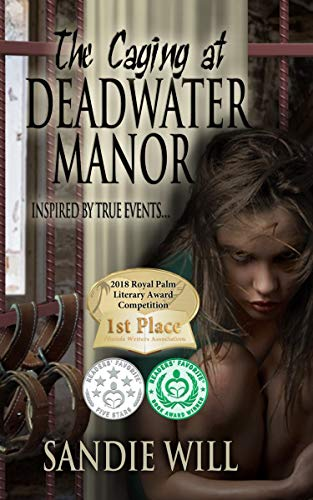 Book: The Caging at Deadwater Manor - An insane asylum psychological thriller inspired by true events by Sandie Will