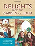 Delights from the Garden of Eden: A Cookbook and History of the Iraqi Cuisine by Nawal Nasrallah (2013) Hardcover