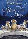 Bless This Mouse, Lois Lowry, 0547390092
