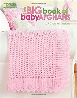 The Big Book Of Baby Afghans Leisure Arts 5518 Leisure Arts