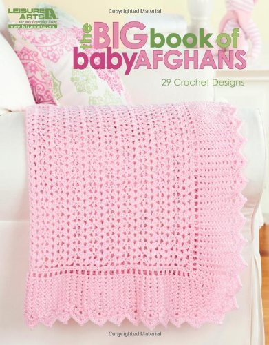 The Big Book of Baby Afghans (Leisure Arts -