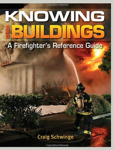 Knowing Your Buildings  A Firefighter's Reference Guide