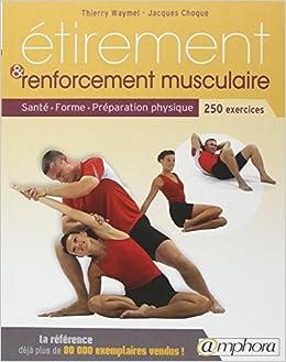 Book Etirement et renforcement musculaire - santé, forme, préparation physique 250 exercices