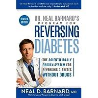 Dr. Neal Barnard's Program for Reversing Diabetes: The Scientifically Proven System...