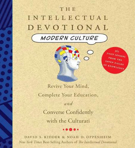 The Intellectual Devotional Modern Culture: Converse Confidently about Society and the Arts by American Book Company