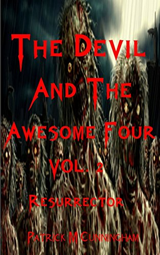 The Devil and the Awesome Four: Vol. 2 Resurrector