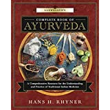 Llewellyn's Complete Book of Ayurveda: A Comprehensive Resource for the Understanding & Practice of Traditional Indian Medici