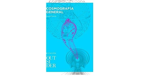 Amazon.com: Cosmografía general (Estación nº 6) (Spanish Edition) eBook: Laura Ponce, Yamila Bêgné: Kindle Store
