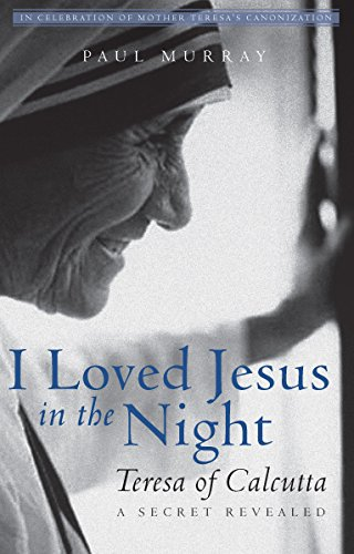 I Loved Jesus in the Night: Teresa of Calcutta—A Secret - Orange Mall Shopping County