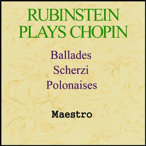- Rubinstein plays Chopin - Ballades, Scherzi, Polonaises