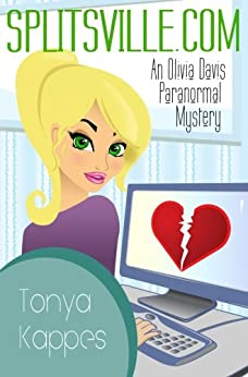 Splitsville.com (An Olivia Davis Paranormal Mystery Book 1) by [Kappes, Tonya]