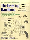 img - for The Drawing Handbook: Comprehensive, Easy-To-Master Lessons on Composition and Techniques Using Pencil and Pen & Ink book / textbook / text book