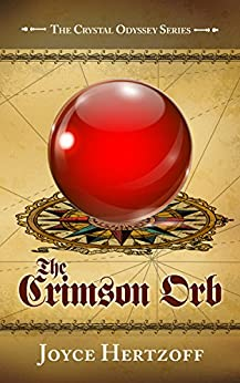 The Crimson Orb: Book 1 of The Crystal Odyssey Series by [Hertzoff, Joyce]
