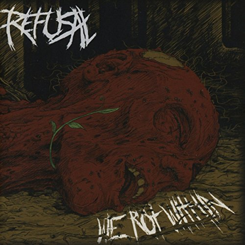 Refusal-We Rot Within-CD-FLAC-2016-CATARACT Download