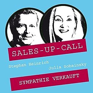 Sympathie verkauft (Sales-up-Call) Hörbuch