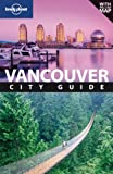 Vancouver, Lonely Planet Staff and John Lee, 1741794005