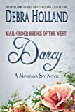 Mail-Order Brides of the West: Darcy: A Montana Sky Series Novel (Mail-Order Brides of the West Series Book 3)