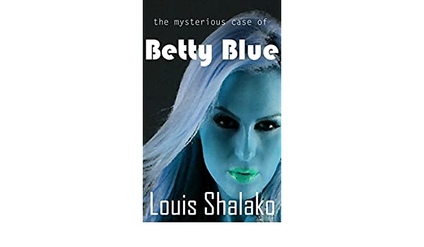 Amazon the mysterious case of betty blue ebook louis shalako amazon the mysterious case of betty blue ebook louis shalako kindle store fandeluxe Images