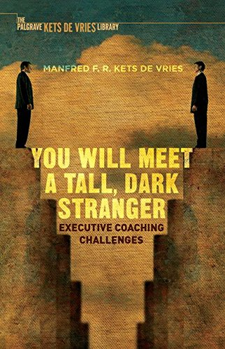 You Will Meet a Tall, Dark Stranger: Executive Coaching Challenges (INSEAD Business Press)